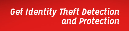 Get identity theft detection and protection.